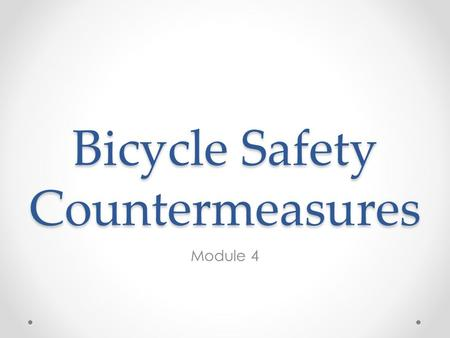 Bicycle Safety Countermeasures Module 4.