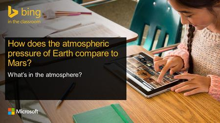 1 Web Search What are the properties of Earth's atmosphere? 2 Web Search What is atmospheric pressure? 3 Web Search What is the difference between.