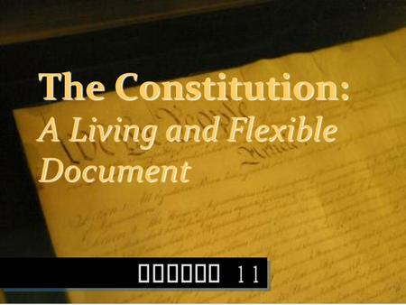 The Constitution: A Living and Flexible Document.