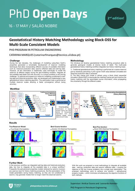 Geostatistical History Matching Methodology using Block-DSS for Multi-Scale Consistent Models PHD PROGRAM IN PETROLUM ENGINEERING CATARINA MARQUES