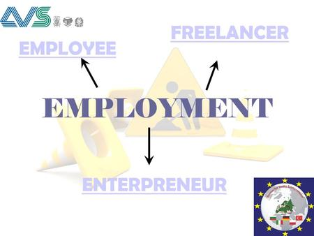 EMPLOYMENT EMPLOYEE FREELANCER ENTERPRENEUR. EMPLOYEE FIXED - TERM CONTRACT PERMANENT CONTRACT WORK REMUNERATION / WAGE.