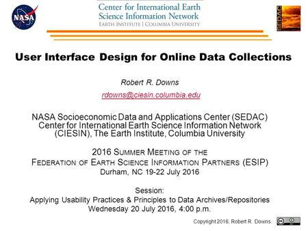 User Interface Design for Online Data Collections Robert R. Downs NASA Socioeconomic Data and Applications Center (SEDAC) Center.