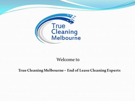Welcome to True Cleaning Melbourne – End of Lease Cleaning Experts.