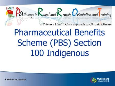 Pharmaceutical Benefits Scheme (PBS) Section 100 Indigenous.