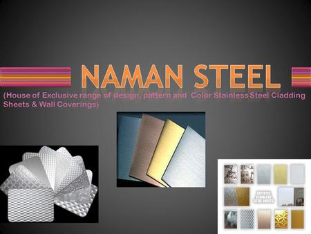 (House of Exclusive range of design, pattern and Color Stainless Steel Cladding Sheets & Wall Coverings)