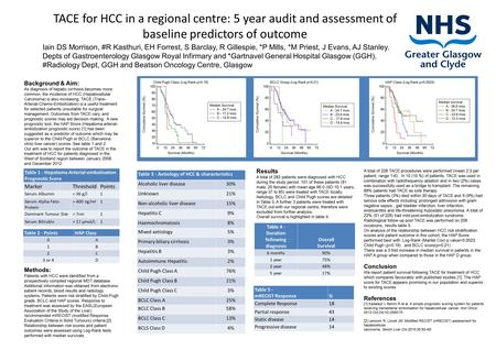 TACE for HCC in a regional centre: 5 year audit and assessment of baseline predictors of outcome Iain DS Morrison, #R Kasthuri, EH Forrest, S Barclay,