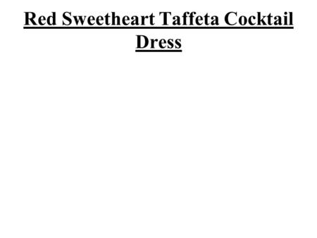 Red Sweetheart Taffeta Cocktail Dress. Slim and smart women are never worried about their dress collection because all types of attires suite them.