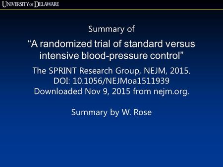 "Summary of ""A randomized trial of standard versus intensive blood-pressure control"" The SPRINT Research Group, NEJM, 2015. DOI: 10.1056/NEJMoa1511939 Downloaded."
