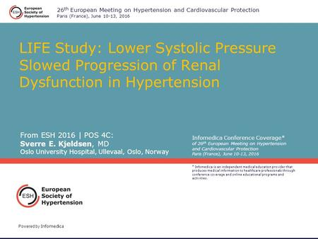 Powered by Infomedica Infomedica Conference Coverage* of 26 th European Meeting on Hypertension and Cardiovascular Protection Paris (France), June 10-13,