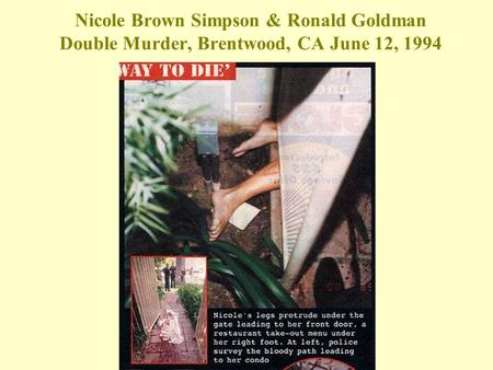 Victims Nicole Brown Simpson Ronald Goldman