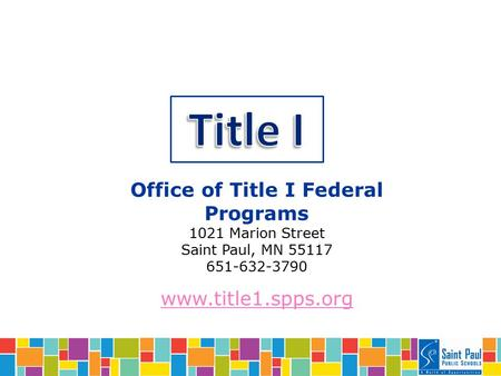 Office of Title I Federal Programs 1021 Marion Street Saint Paul, MN 55117 651-632-3790