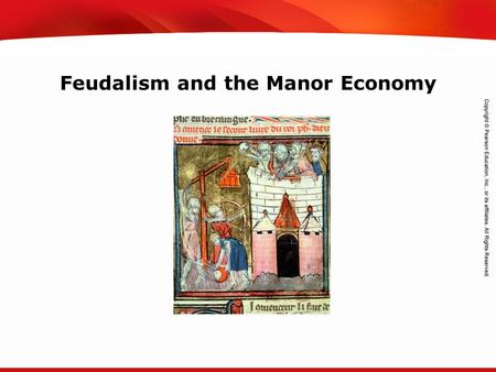 TEKS 8C: Calculate percent composition and empirical and molecular formulas. Feudalism and the Manor Economy.