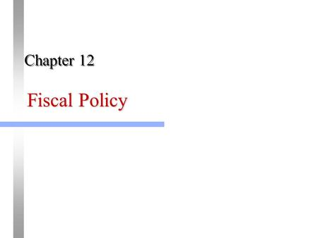 Fiscal Policy Chapter 12. Expansion and Contraction with Fiscal Policy Expansionary Policy (Stimulus) – Increase Government Purchases – Increase Transfer.