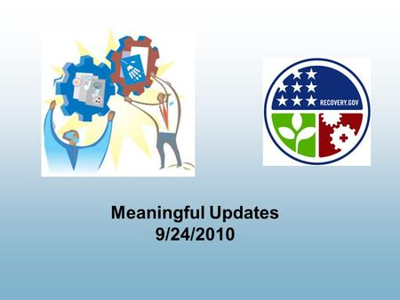 Meaningful Updates 9/24/2010 2 Thank You !  Sponsors  Speakers  Attendees  Planning Committee.