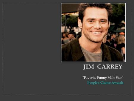 """Favorite Funny Male Star"" People's Choice Awards JIM CARREY."