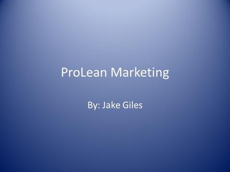 ProLean Marketing By: Jake Giles. Part 1: New Product The reason for this cereal is we have protein powder sprinkled on the flakes of the new cereal product,