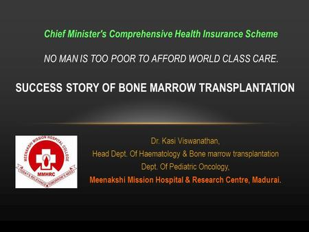 Dr. Kasi Viswanathan, Head Dept. Of Haematology & Bone marrow transplantation Dept. Of Pediatric Oncology, Meenakshi Mission Hospital & Research Centre,