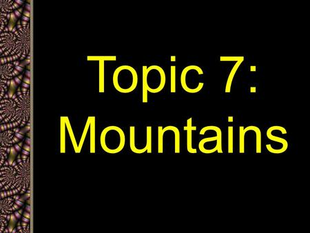 Topic 7: Mountains. Mountain building takes many years. Himalayas, Nepal.