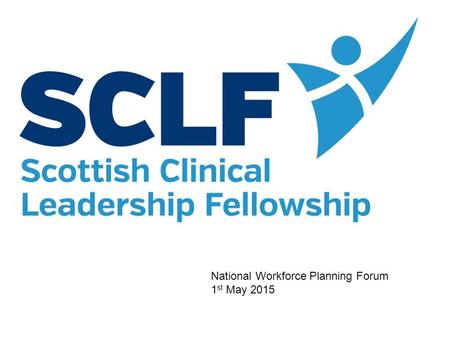 National Workforce Planning Forum 1 st May 2015. Dr David Arnot Health Workforce, SGHSCD August 2014 – 2015 Obstetrician & Gynaecology ST5 (West Scotland.
