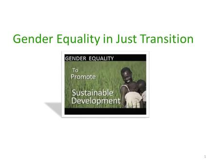 Gender Equality in Just Transition 1 GENDER EQUALITY.