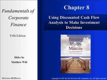 Chapter 8 Fundamentals of Corporate Finance Fifth Edition Slides by Matthew Will McGraw-Hill/Irwin Copyright © 2007 by The McGraw-Hill Companies, Inc.