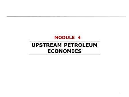 MODULE 4 UPSTREAM PETROLEUM ECONOMICS 1. 2 Tutorial 1 : Technical Data input for Economic Evaluation Field 'Sparco', located south east of the country,