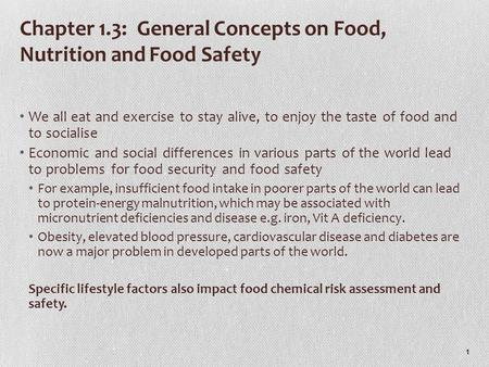Chapter 1.3: General Concepts on Food, Nutrition and Food Safety We all eat and exercise to stay alive, to enjoy the taste of food and to socialise Economic.
