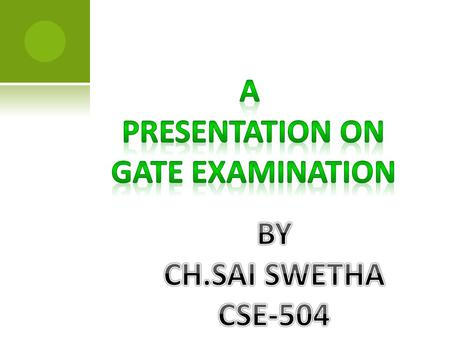 GATE G RADUATE A PTITUDE T EST IN E NGINEERING Graduate Aptitude Test in Engineering (GATE)  It is an entrance exam conducted annually for admissions.