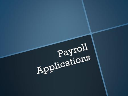 Payroll Applications. Contents  What are Payroll Systems What are Payroll Systems What are Payroll Systems  Master File Master File Master File  Transaction.