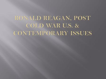 Reagan's policies impacted the relationship between the federal and state governments Reagan had a conservative political philosophy: wanted to reduce.