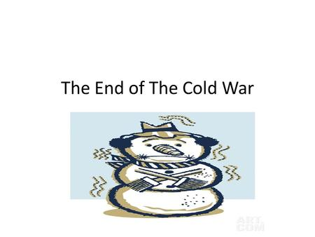 The End of The Cold War. Objectives: Understand how the Soviet Union Declined Analyze the changes that transformed Eastern Europe Explain how communism.