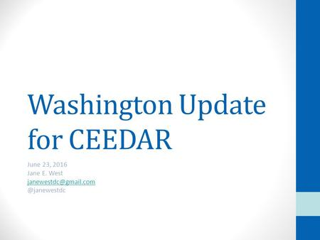 Washington Update for CEEDAR June 23, 2016 Jane E.