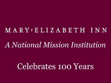 A National Mission Institution Celebrates 100 Years.