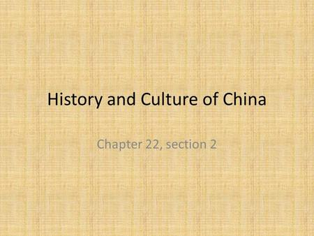 History and Culture of China Chapter 22, section 2.