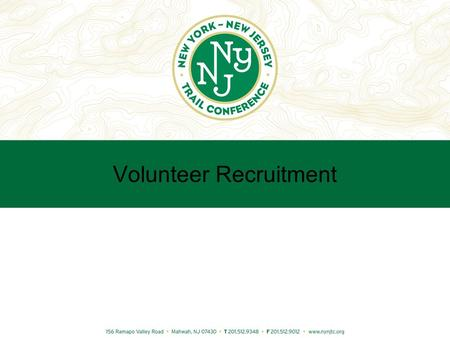 Volunteer Recruitment. Current Volunteers 22 Trail Chair Regions –1 with succession plan 86 Supervisors Approx. 10-13% vacancy rate.