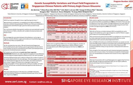 Genetic Susceptibility Variations and Visual Field Progression in Singaporean Chinese Patients with Primary Angle Closure Glaucoma 1 Duke-National University.