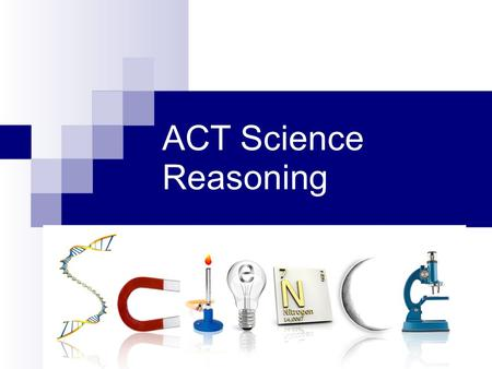ACT Science Reasoning Basic Format 1. Expectations this AFTERNOON 1.NO CELL PHONES 2.STAY IN YOUR ASSIGNED SEAT 3.NO TALKING WITHOUT PERMISSION 4.HAVE.