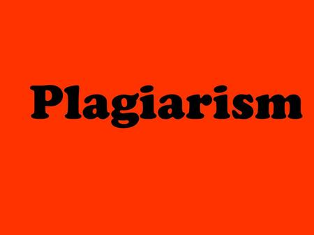 Plagiarism. Definition Using someone else's words, work, ideas, opinions without giving credit.