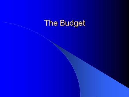 The Budget. Review terms: Budget: – A policy document allocating burdens (taxes) and benefits (expenditures). Expenditures: – What the government spends.