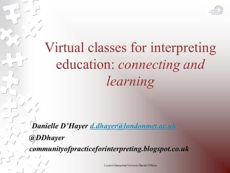 Virtual classes for interpreting education: connecting and learning Danielle communityofpracticeforinterpreting.blogspot.co.uk.