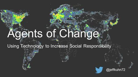 Agents of Change Using Technology to Increase Social