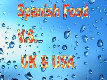 SPANISH FOOD SPANISH MEALS ● I.- Breakfast ● II.- Lunch ● III.- Teatime ● IV.- Dinner ● V.- Tipycal Dishes.