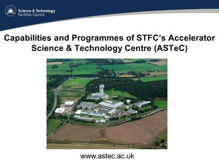 Capabilities and Programmes of STFC's Accelerator Science & Technology Centre (ASTeC)