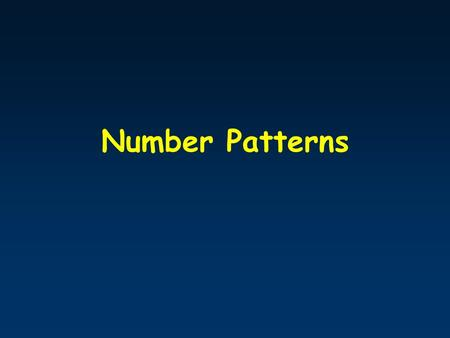 Number Patterns. Number patterns Key words: Pattern Sequence Rule Term Formula.