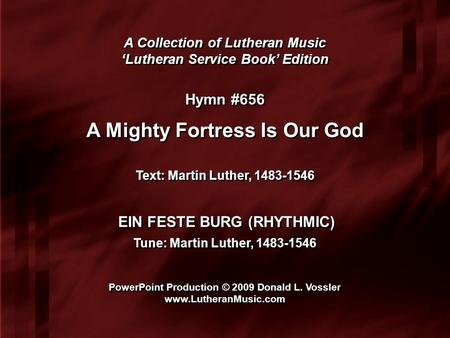 A Collection of Lutheran Music 'Lutheran Service Book' Edition A Collection of Lutheran Music 'Lutheran Service Book' Edition Hymn #656 A Mighty Fortress.