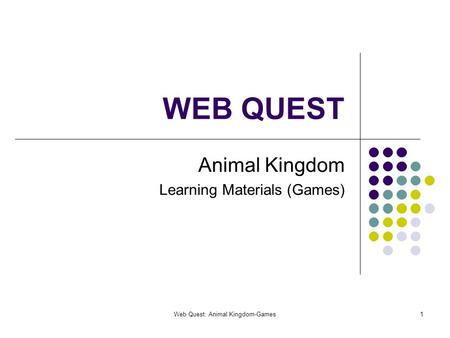 Web Quest: Animal Kingdom-Games1 WEB QUEST Animal Kingdom Learning Materials (Games)