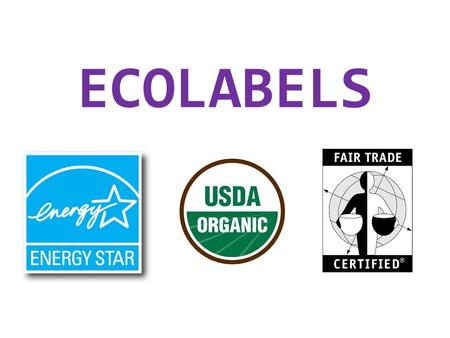 ECOLABELS. USDA Organic organic operations must demonstrate that they are protecting natural resources, conserving biodiversity, and using only approved.