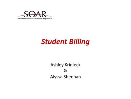 Student Billing Ashley Krinjeck & Alyssa Sheehan.
