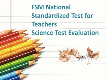 FSM National Standardized Test for Teachers Science Test Evaluation.