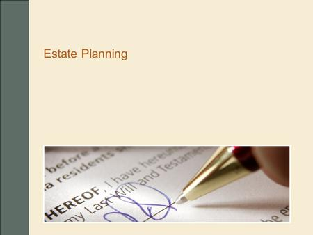 Estate Planning. Estate planning n Goals and objectives n Reviewing current plan n Passing property at death n Probate n Estate taxes (federal, state)